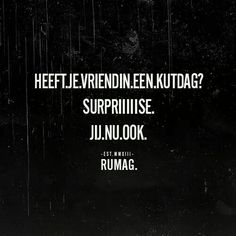 Whoehahahaha zo is het ! The idea of sport is a process that emerges with Best Quotes, Funny Quotes, Nice Quotes, Humor Quotes, Dutch Quotes, Budget Template, Sport Quotes, To Tell, Qoutes