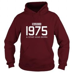 3 1975 March Star was born T Shirt Hoodie Shirt VNeck Shirt Sweat Shirt Youth Tee for womens and Men