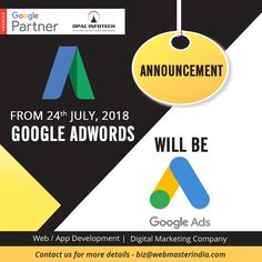 Google AdWords will become Google Ads from 24th July, 2018 onwards!! For more information, mail us on biz@webmasterindia.com.  #GoogleAds #GoogleAdWords