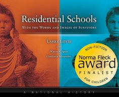 Residential Schools: with the Words and Images of Survivors, by Larry Loyie, with Wayne K. National Aboriginal Day, Residential Schools, Larry, Authors, Literature, Words, Literatura, Horse, Writers