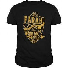 IT IS FARAH THING, YOU WOULDN'T UNDERSTAND #name #tshirts #FARAH #gift #ideas #Popular #Everything #Videos #Shop #Animals #pets #Architecture #Art #Cars #motorcycles #Celebrities #DIY #crafts #Design #Education #Entertainment #Food #drink #Gardening #Geek #Hair #beauty #Health #fitness #History #Holidays #events #Home decor #Humor #Illustrations #posters #Kids #parenting #Men #Outdoors #Photography #Products #Quotes #Science #nature #Sports #Tattoos #Technology #Travel #Weddings #Women