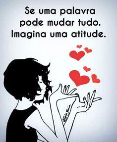Atitudes mostram quem você é. ❤️