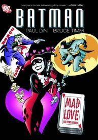 BATMAN Mad Love And Other Stories TP Written by PAUL DINI BRUCE TIMM and GLENN MURAKAMI Art by BRUCE TIMM MIKE PAROBECK MATT WAGNER DAN DECARLO KLAUS JANSON and GLENN MURAKAMI Cover by BRUCE TIMM Now in trade paperback this fantastic col http://www.comparestoreprices.co.uk/january-2017-6/batman-mad-love-and-other-stories-tp.asp
