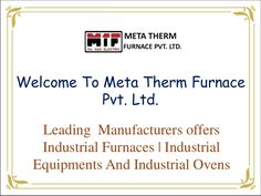 Meta Therm Furnace Pvt. Ltd is the leading Industrial Oven Manufacturers In Mumbai among various in the market area. It has a huge range of industrial ovens, furnaces and equipment like Brick Cutting Machines, Guniting Machines, Pan Mixers, etc. Send an enquiry to buy the product from the range of industrial equipment.
