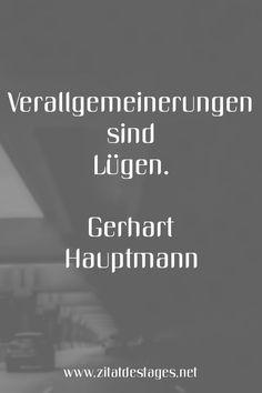 """Das heutige Zitat des Tages lautet: """"Verallgemeinerungen sind #Lügen."""" (Gerhart #Hauptmann) #GerhartHauptmann #GerhartHauptmannZitate #LügeZitate #ZitatDesTages #BerühmteZitate #Sprüche #Zitate #ZitateZumNachdenken #QuoteOfTheDay #Spruchbild #Sprüchebilder"""