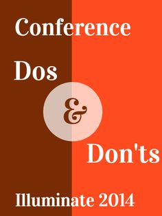 Dos and Don'ts for Conferences | Illuminate 2014 : Vend Raleigh Small Business Women  Do remember people came to meet YOU. You are the only one that does exactly what you do you. Mompreneurs came to Illuminate to connect with you and to find ways they can grow their business along side yours. http://vendraleigh.com/dos-donts-conference-illuminate-raleigh-small-business/ #Raleigh #SmallBusiness #Networking
