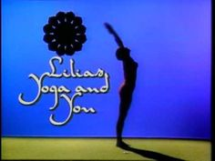 Lilias! Yoga and You - Memories of doin' yoga with my mom and Lilias, as a kid