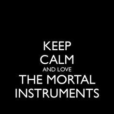 Mortal Instruments keep calm...