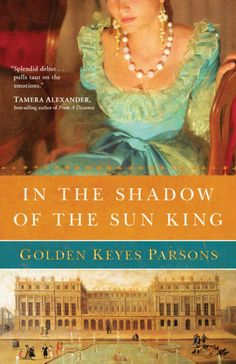 Golden Keyes Parsons - In the Shadow of the Sun King / #awordfromJoJo #CleanRomance #ChristianFiction #GoldenKeyesParsons