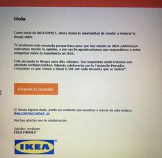 Este es un correo que envía IKEA después de comprar con su tarjeta de cliente. Como se puede ver, es marketing causal ya que como dice, por cada realización de la encuesta donarán a una fundación 0,5€
