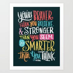 Buy BRAVER, STRONGER, SMARTER Art Print by Matthew Taylor Wilson. Worldwide shipping available at Society6.com. Just one of millions of high quality products available.