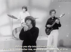 The Doors, The Crystal Ship.<3