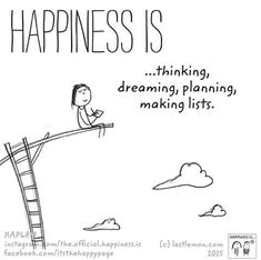 Happiness is. so much planning done and more to be done!not inta the lists,they stares back at me,make me fel bad Im Happy, Make Me Happy, Happy Life, Are You Happy, Happy Moments, Happy Thoughts, Words Quotes, Me Quotes, Sayings