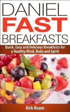 Daniel Fast Breakfasts (Daniel Fast Fitness), http://www.amazon.com/dp/B00HSPHGFC/ref=cm_sw_r_pi_awdm_x_z3Z.xbE8X1N0F