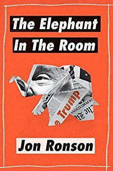 """[Read Book] The Elephant in the Room: A Journey into the Trump Campaign and the """"Alt-Right"""" (Kindle Single) Author Jon Ronson, Got Books, Books To Read, Jon Ronson, Elephant Room, Roger Stone, What To Read, Book Photography, Free Reading, Reading Online"""