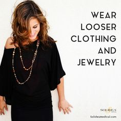#Lymphedema Tip: Wear looser clothing & jewelry #MyLymphedemaLife