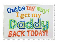 Outta My Way I Get My Daddy Back Today by RivermillEmbroidery, $2.95