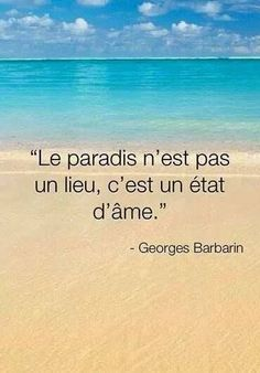 Heaven is not a place, it's a state of mind - Georges Barbarin Favorite Quotes, Best Quotes, Love Quotes, True Words, Positive Attitude, Positive Vibes, French Quotes, Learn French, Cool Words