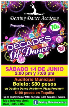 """Sábado 14 de Junio: Destiny Dance Academy presenta """"Decades of Dance"""" 2pm y 7pm Boleto 80 pesos en el Auditorio Municipal"""
