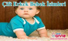 Bebek isimleri 2016 http://www.canimanne.com/bebek-isimleri-2016.html Çift Erkek İsimleri, İkili Erkek İsimleri