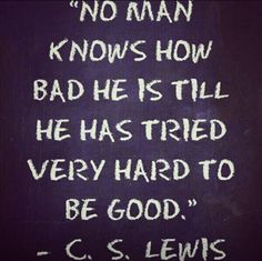 C.s. lewis  This fits with living and with writing