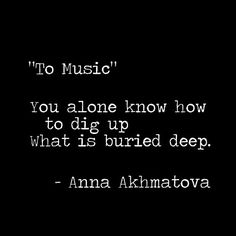 To Music - Anna Akhmatova❤️