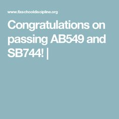 Congratulations on passing AB549 and SB744! |
