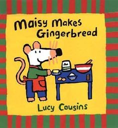 Maisy Makes Gingerbread by Lucy Cousins (1999, Hardcover)