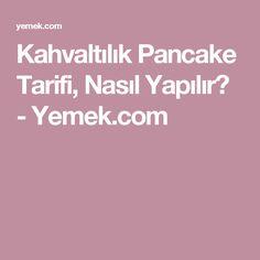 Kahvaltılık Pancake Tarifi, Nasıl Yapılır? - Yemek.com