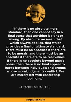 there are no moral absolutes essay Moral absolutism is the ethical belief that there are absolute standards against which moral questions can be judged, and that certain actions are right or wrong, regardless of the context.