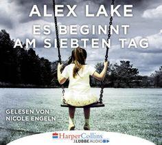 """""""Es beginnt am siebten Tag"""" von Alex Lake   Gelesen von Nicole Engeln   Ab dem 09.12.16 auch als Hörbuch erhältlich!"""