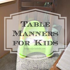 8 must know table manners for kids