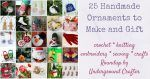 25 Handmade Ornaments to Make and Gift via Underground Crafter FB