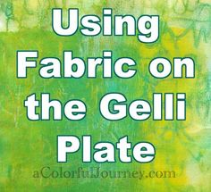 Can You Use Fabric on the Gelli Plate? YES!  - 11-gelli-plate-carolyn-dube-600