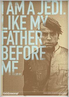 I'm a Jedi. Like my father before me...