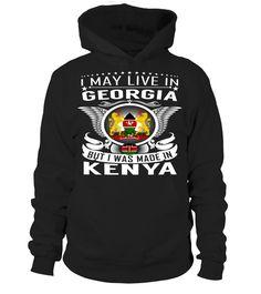 I May Live in Georgia But I Was Made in Kenya Country T-Shirt V1 #KenyaShirts