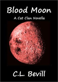 Blood Moon (Cat Clan) by C.L.Bevill <3 <3 <3 Love this entire series!!! Thanks to my nook! ;)