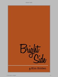 Ugh. This book. so freaking good. and heartbreaking. So heartbreaking.  Bright side by Kim holden