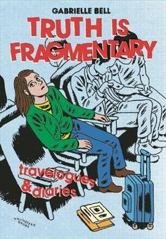 Truth is Fragmentary: Travelogues & Diaries  Truth Is Fragmentary Travelogues Diaries