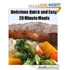 Free Kindle Book - Quick and Easy 20 Minute Meals (Delicious Mini Book Book Free Kindle Books, Fabulous Foods, Mini Books, Summer Salads, Pot Roast, Meal Planning, Easy Meals, Beef, Healthy