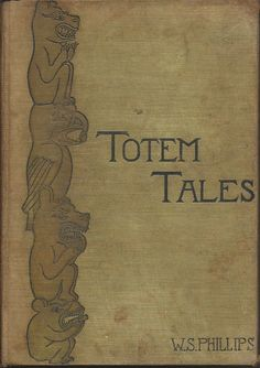Totem Tales by W.S.Phillips