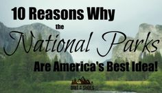 10 Reasons Why the National Parks are America's Best Idea