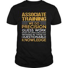 ASSOCIATE TRAINING T-Shirts, Hoodies. SHOPPING NOW ==► https://www.sunfrog.com/LifeStyle/ASSOCIATE-TRAINING-122086324-Black-Guys.html?id=41382