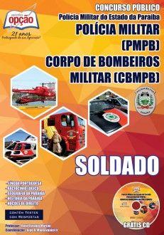 Apostila Concurso Polícia Militar e Corpo de Bombeiros Militar do Estado da Paraíba - PMPB / CBMPB - 2014: - Cargo: Soldado