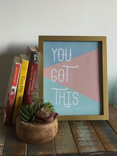 You Got This Print Motivational Wall Art Digital by MagpiePrintCo