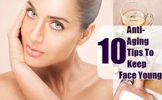10 Anti-Aging Tips To Keep Face Young