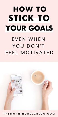 5 easy ways to really stick to your goals The Morning Buzz – TOP 5 Habit Building Tips Achieving Goals, Achieve Your Goals, Self Development, Personal Development, Good New Year's Resolutions, Coaching, Goal Setting Worksheet, Set Your Goals, Relax