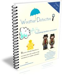 Weather Detective ~ A Year Long Science Curriculum!