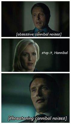 """""""Cannibal noises"""" lol"""