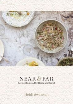 Near & Far : Recipes Inspired by Home and Travel